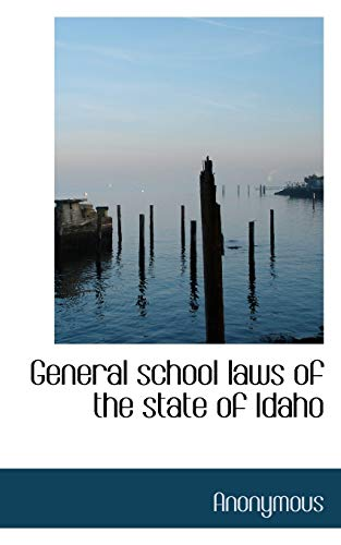 General School Laws of the State of: Anonymous
