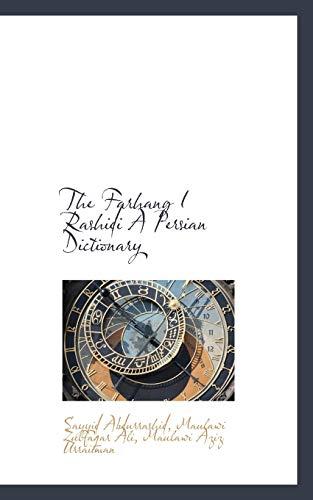 The Farhang I Rashidi a Persian Dictionary: Sayyid Abdurrashid, Maulawi