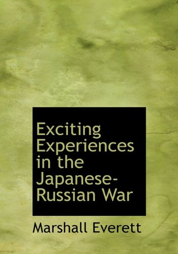 9781117013787: Exciting Experiences in the Japanese-Russian War