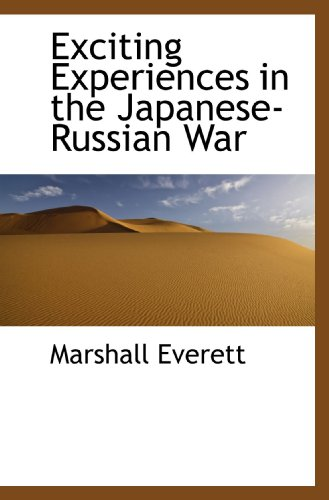 9781117013800: Exciting Experiences in the Japanese-Russian War