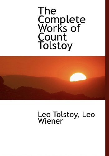 9781117018768: The Complete Works of Count Tolstoy