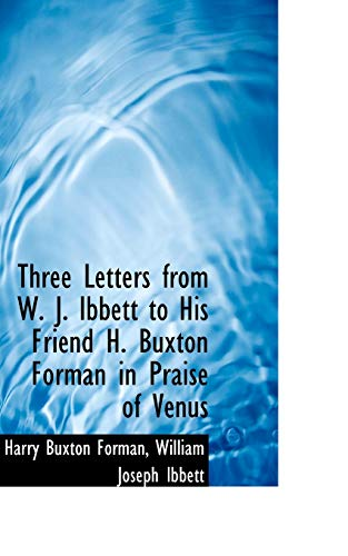 Three Letters from W. J. Ibbett to: Harry Buxton Forman,