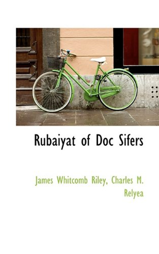 Rubáiyát of Doc Sifers (1117030687) by Riley, James Whitcomb; Relyea, Charles M.