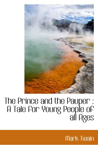 The Prince and the Pauper: A Tale for Young People of all Ages (9781117032450) by Mark Twain