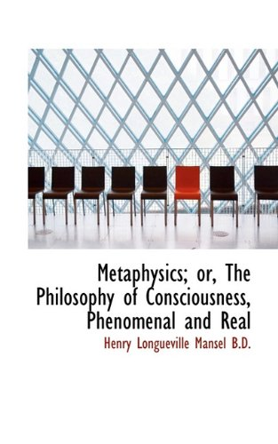 9781117036113: Metaphysics; or, The Philosophy of Consciousness, Phenomenal and Real