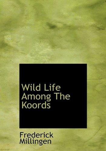 9781117036663: Wild Life Among the Koords