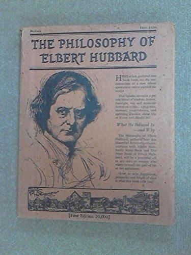 9781117038049: The Philosophy of Elbert Hubbard