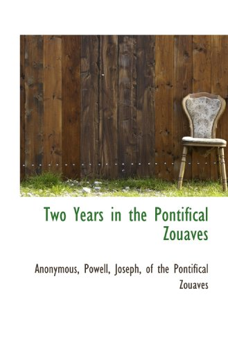 9781117038933: Two Years in the Pontifical Zouaves
