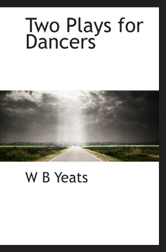 Two Plays for Dancers (1117038955) by W B Yeats