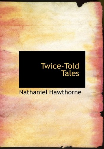 9781117039107: Twice-Told Tales