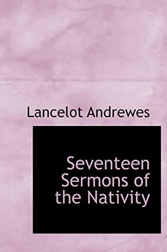 9781117044897: Seventeen Sermons of the Nativity