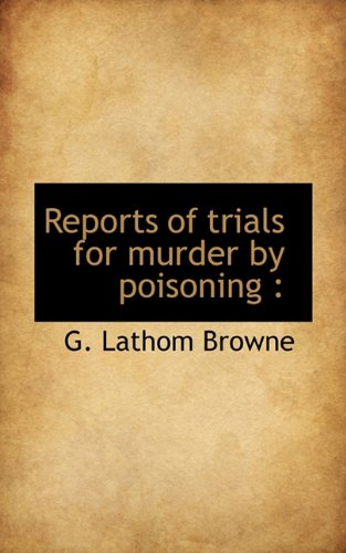 9781117047409: Reports of trials for murder by poisoning