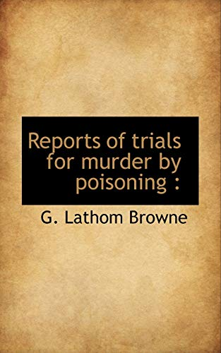 9781117047416: Reports of trials for murder by poisoning