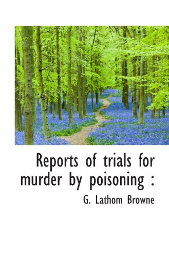 9781117047423: Reports of trials for murder by poisoning
