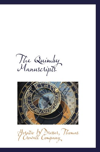 The Quimby Manuscripts (1117048780) by Dresser, Horatio W; Thomas Y Crowell Company, .