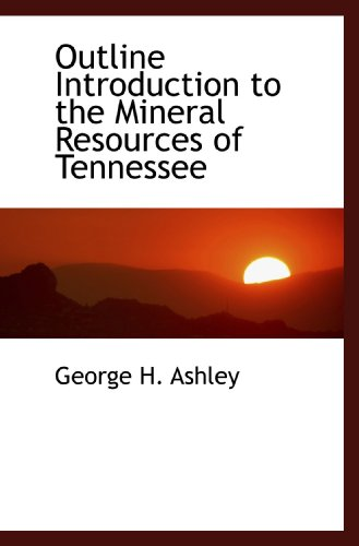 9781117052557: Outline Introduction to the Mineral Resources of Tennessee