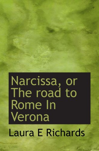Narcissa, or The road to Rome In Verona (1117055612) by Richards, Laura E