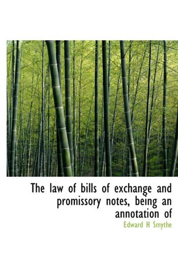 9781117062846: The law of bills of exchange and promissory notes, being an annotation of