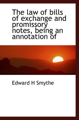 9781117062860: The law of bills of exchange and promissory notes, being an annotation of