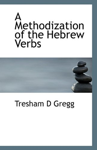 9781117068107: A Methodization of the Hebrew Verbs