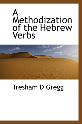 9781117068114: A Methodization of the Hebrew Verbs