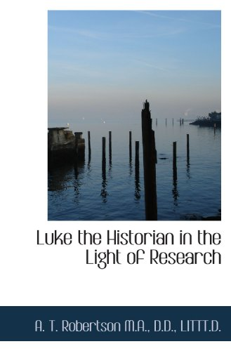 9781117068442: Luke the Historian in the Light of Research