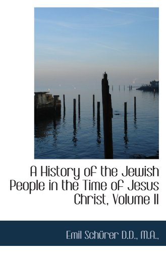 9781117069722: A History of the Jewish People in the Time of Jesus Christ, Volume II