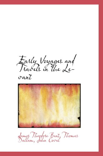 9781117071091: Early Voyages and Travels in the Levant