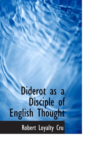 9781117071411: Diderot as a Disciple of English Thought