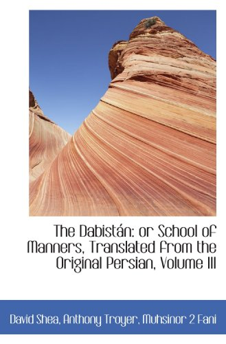 9781117071589: The Dabistán: or School of Manners, Translated from the Original Persian, Volume III