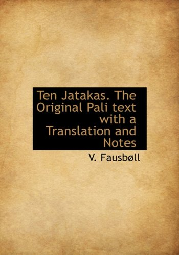 9781117076041: Ten Jatakas. the Original Pali Text with a Translation and Notes