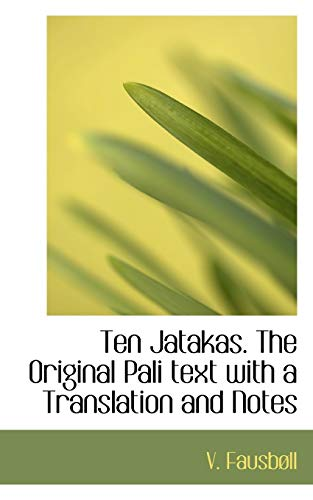 9781117076058: Ten Jatakas. The Original Pali text with a Translation and Notes