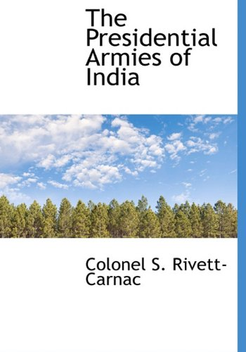 9781117078199: The Presidential Armies of India