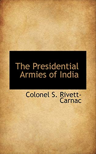 9781117078205: The Presidential Armies of India