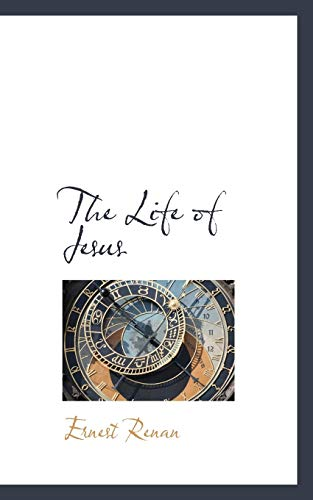 The Life of Jesus (9781117081793) by Ernest Renan