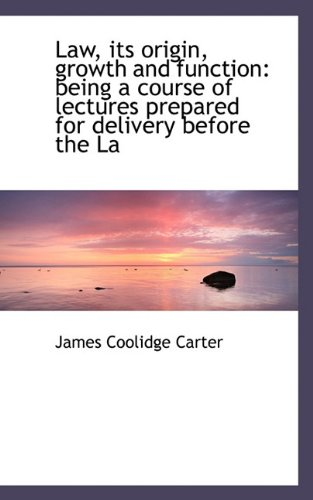 9781117082417: Law, its origin, growth and function: being a course of lectures prepared for delivery before the La
