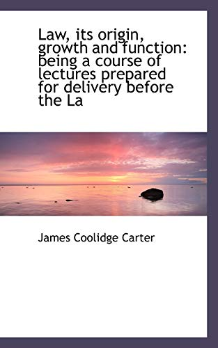 9781117082424: Law, its origin, growth and function: being a course of lectures prepared for delivery before the La