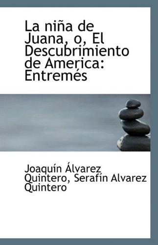 9781117082592: La niña de Juana, o, El Descubrimiento de America: Entremés