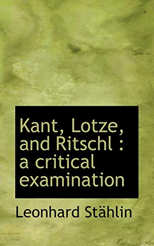 9781117083056: Kant, Lotze, and Ritschl: a critical examination