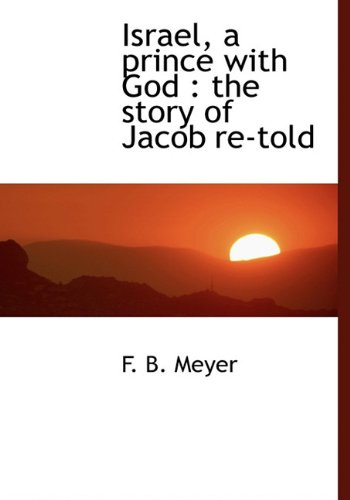 9781117083629: Israel, a prince with God: the story of Jacob re-told