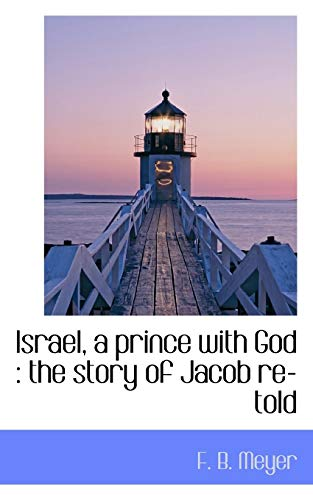 9781117083636: Israel, a prince with God: the story of Jacob re-told