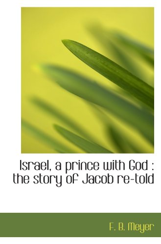 9781117083643: Israel, a prince with God : the story of Jacob re-told