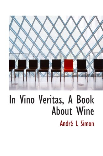 In Vino Veritas, A Book About Wine (9781117083797) by Simon, André L