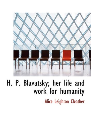 9781117084299: H. P. Blavatsky; Her Life and Work for Humanity