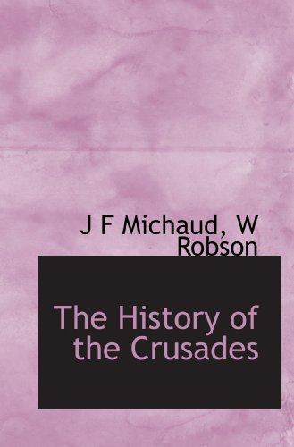 9781117085029: The History of the Crusades