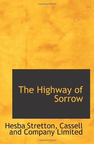 The Highway of Sorrow (1117085457) by Cassell and Company Limited, .; Stretton, Hesba