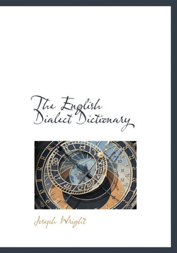 9781117088389: The English Dialect Dictionary