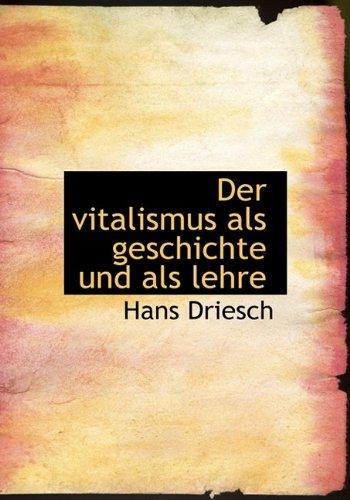 9781117089928: Der Vitalismus ALS Geschichte Und ALS Lehre (German Edition)