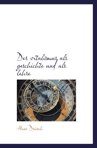 9781117089942: Der vitalismus als geschichte und als lehre (German Edition)