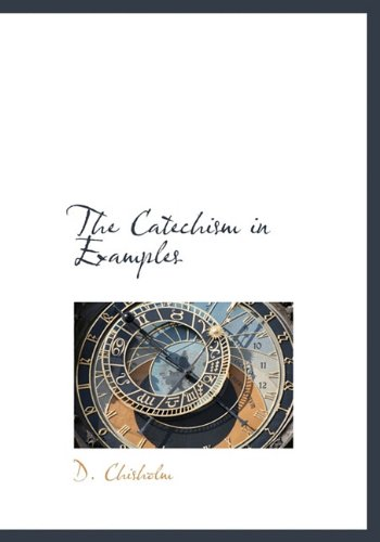 9781117091976: The Catechism in Examples, Vol V of V